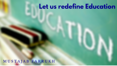 Let Us Redefine Education